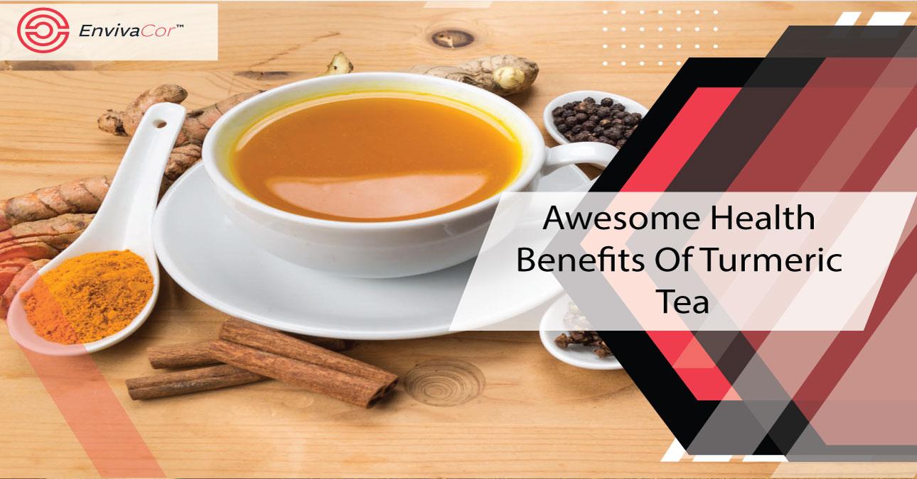 Awesome Health Benefits Of Turmeric Tea