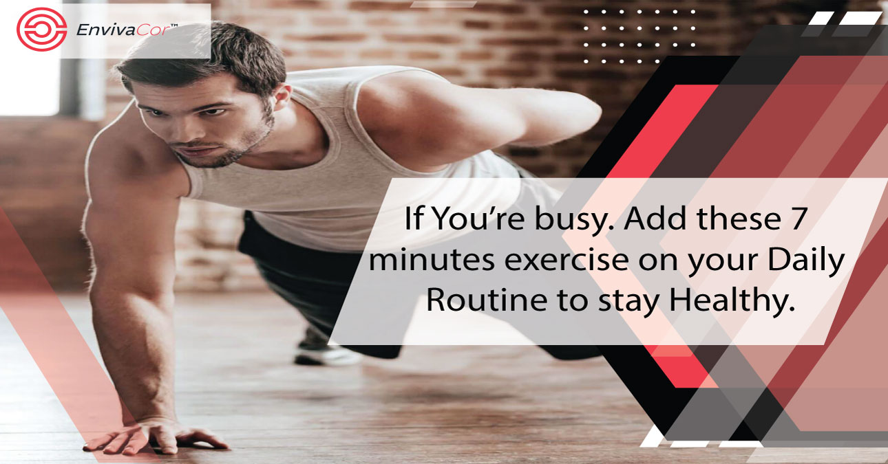 If You're busy. Add these 7 minutes exercises to your Daily Routine to stay Healthy.