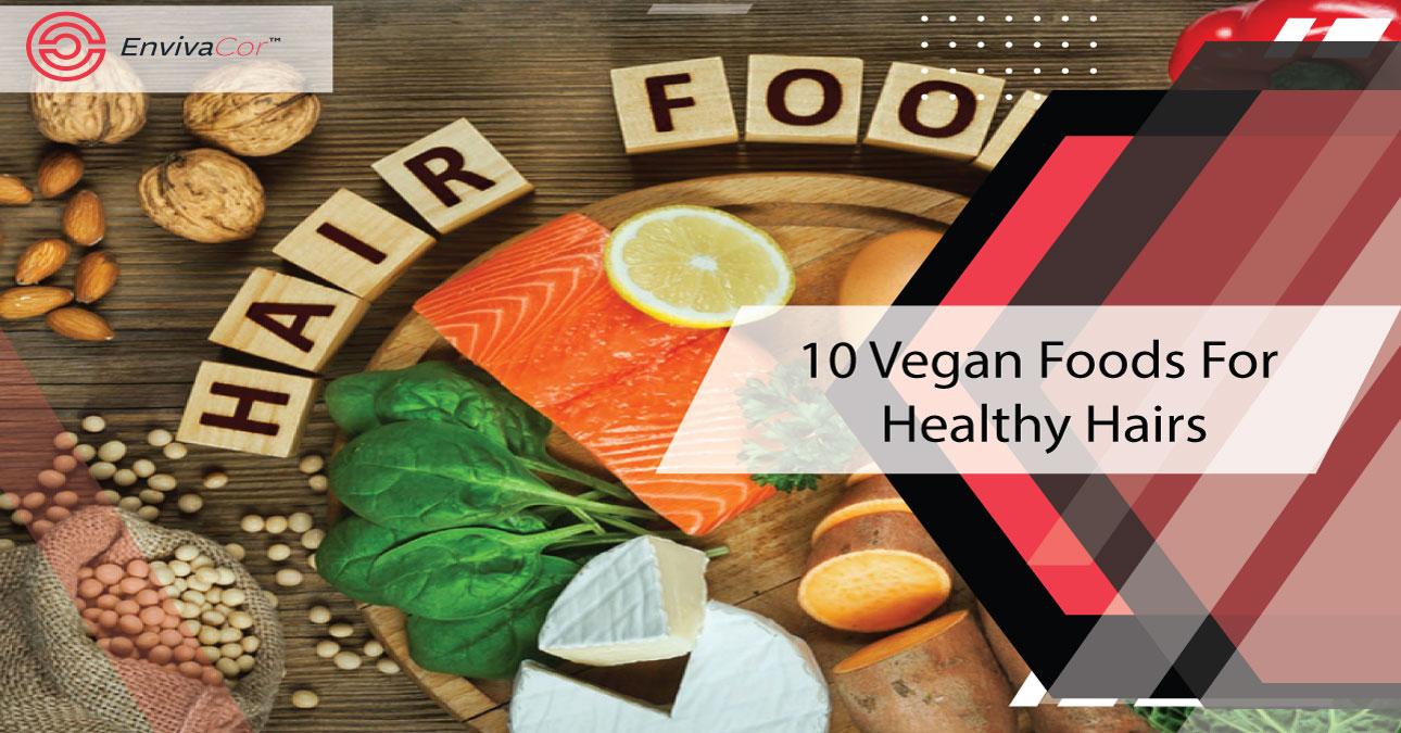 10 Vegan Foods For Healthy Hairs