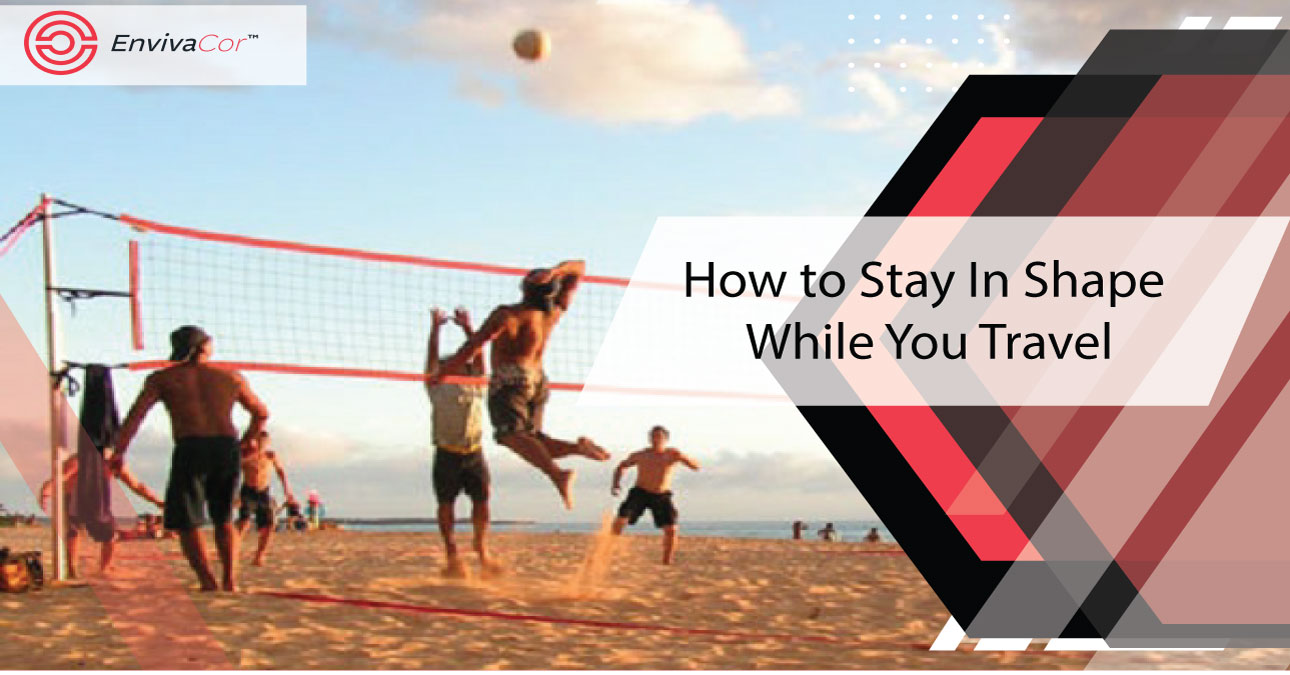 How to Stay In Shape While You Travel?