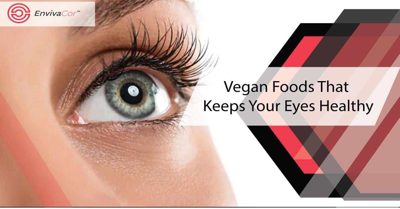Vegan Foods That Keeps Your Eyes Healthy