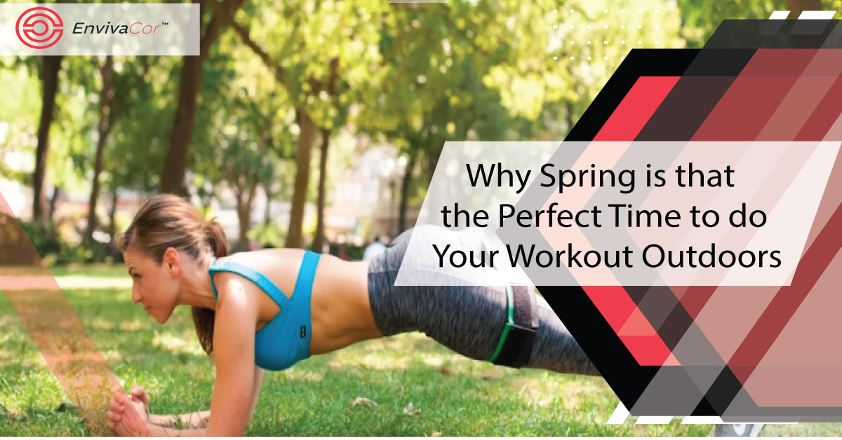 Why Spring is the Perfect Time to do Your Workout Outside