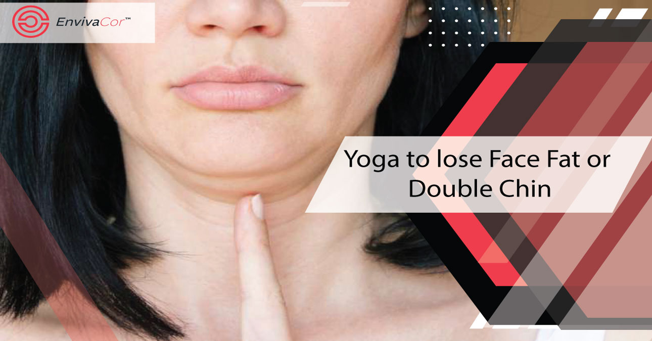 6 Yoga to Lose Face Fat or Double Chin