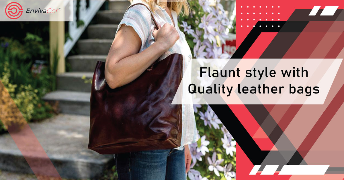 Quality leather bags For Flaunt style