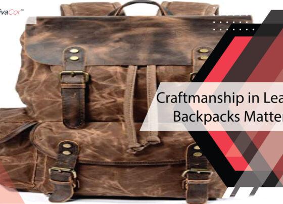 craftmanship-in-leather-backpacks-matter