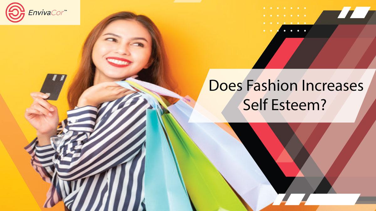 Does Fashion Increases Self Esteem?