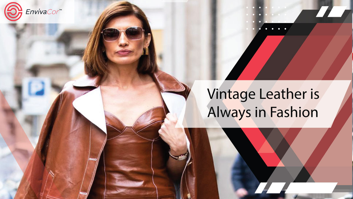 Vintage Leather is Always in Fashion