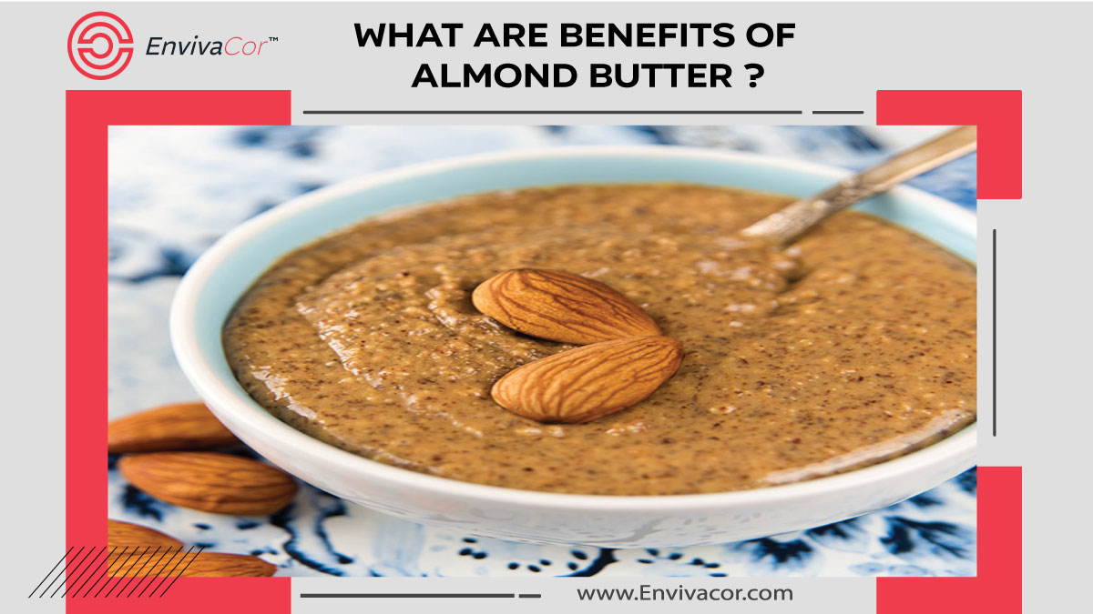 What are Health Benefits of Almond Butter ?