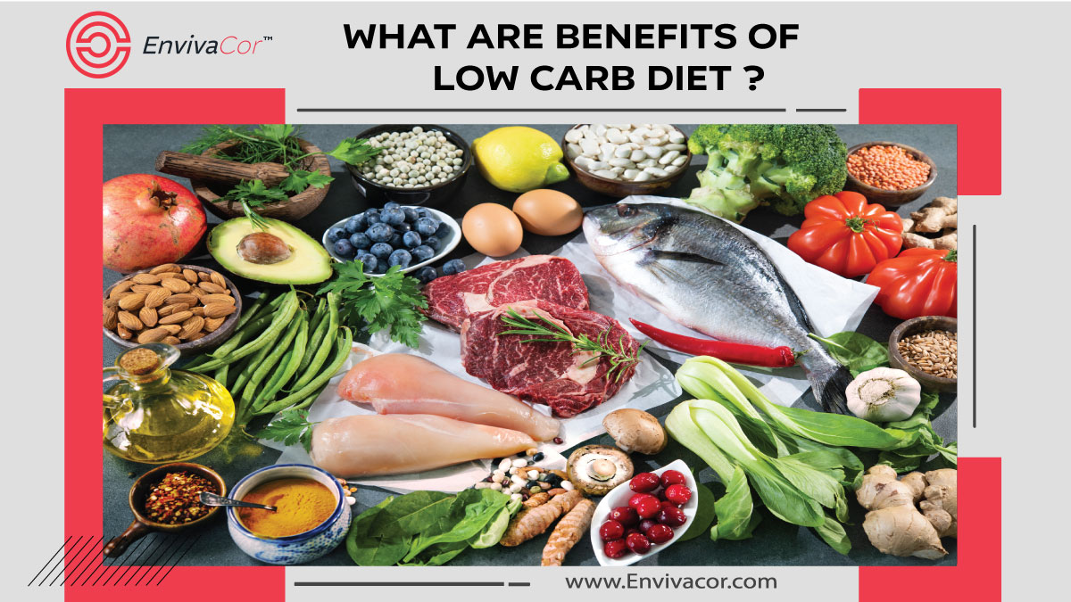 What are Health Benefits of Low Carb Diet ?